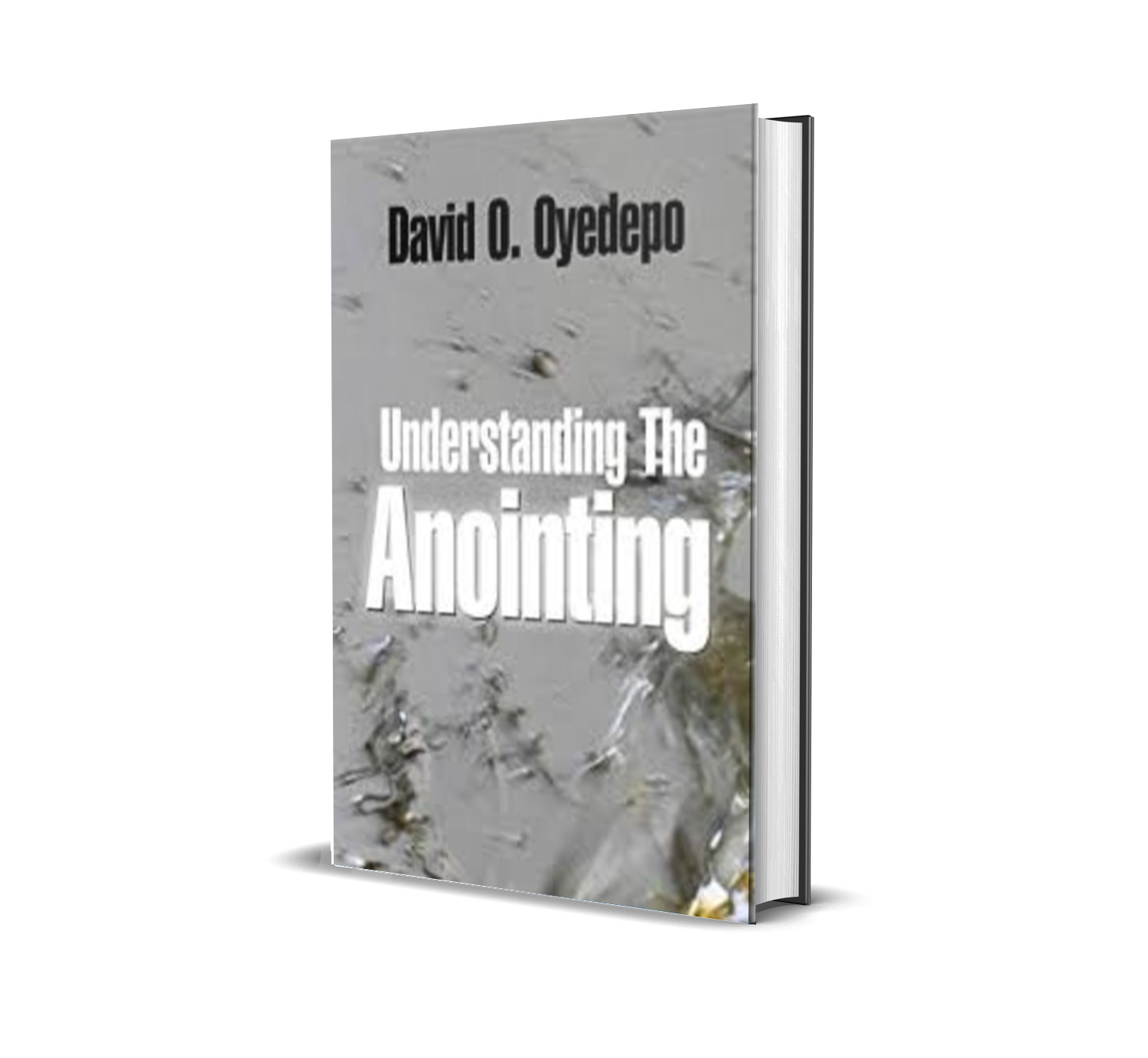 UNDERSTANDING THE ANOINTING DAVID OYEDEPO
