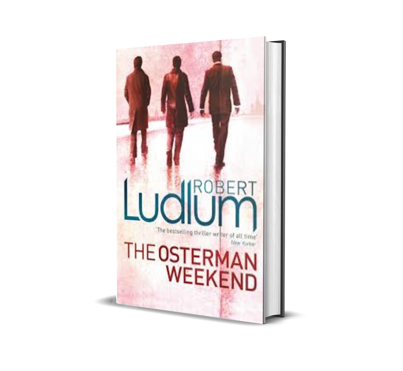 The Osterman weekend- Robert Ludlum