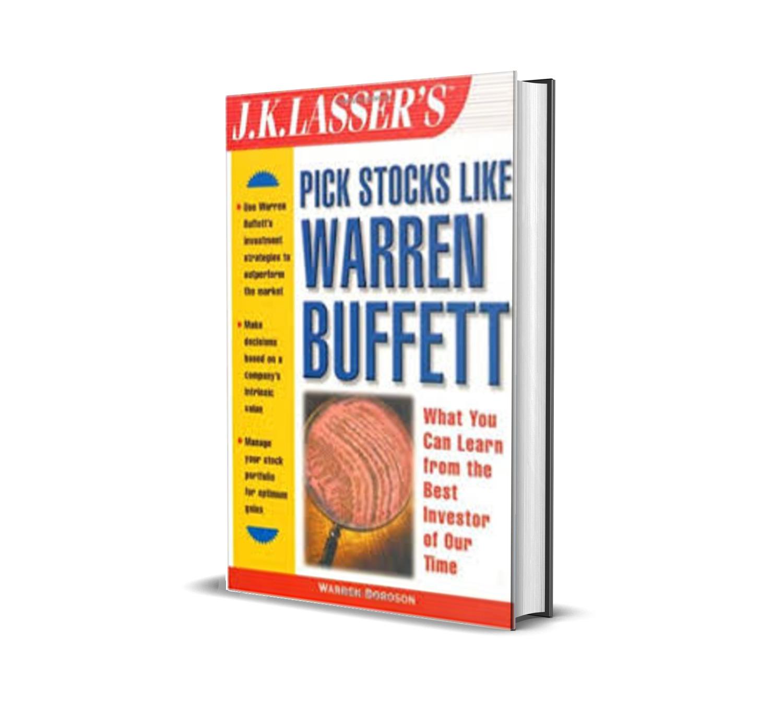 HOW TO PICK STOCKS LIKE WARREN BUFFETT - J. K. LASSER