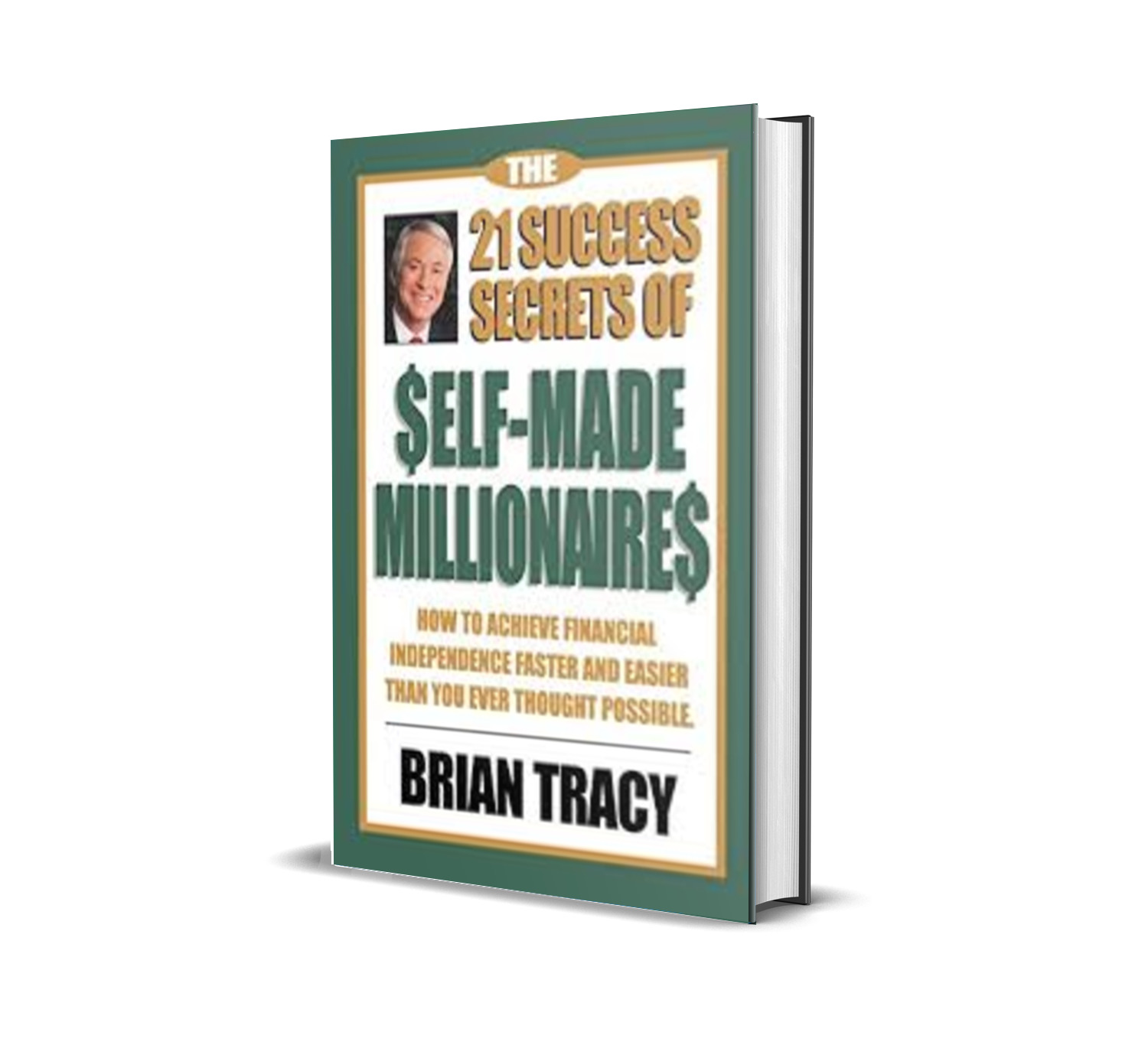 THE 21 SUCCESS SECRETS OF SELF- MADE MILLIONAIRES - Brian Tracy