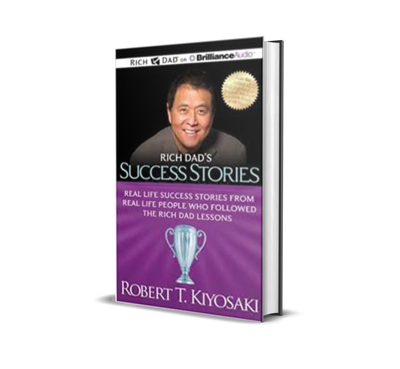 RICH DAD'S SUCCESS STORIES - Robert Kiyosaki
