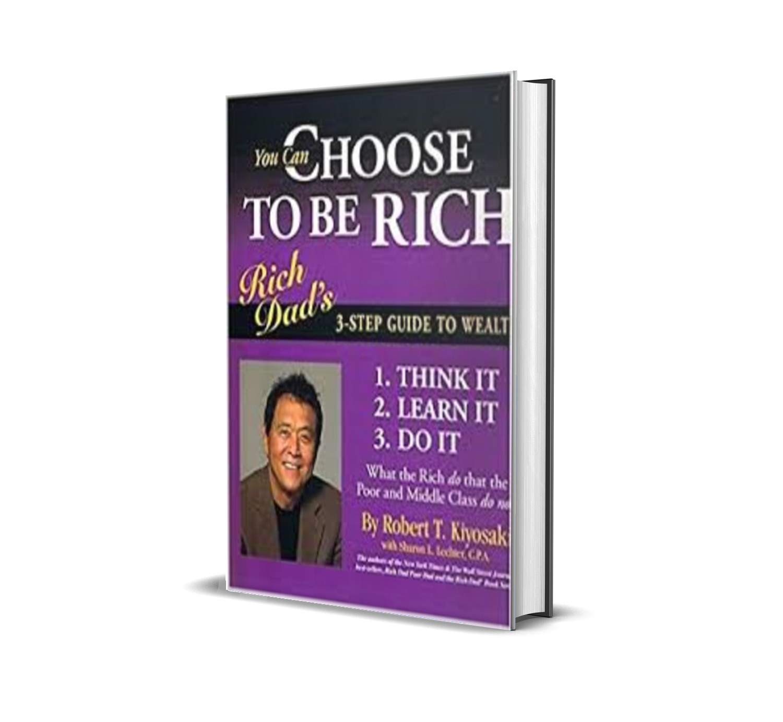 YOU CAN CHOOSE TO BE RICH - ROBERT KIYOSAKI