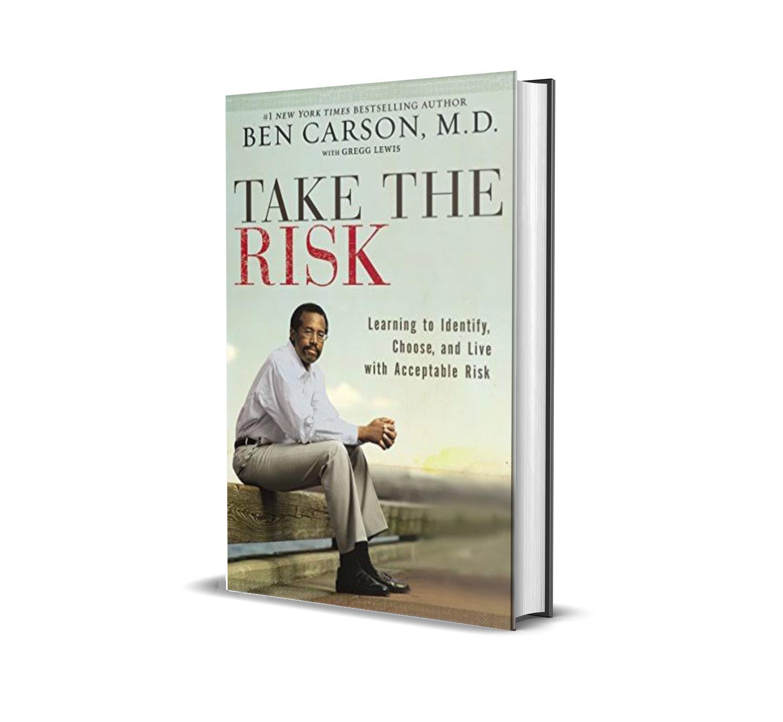 Take the risk- Ben Carson