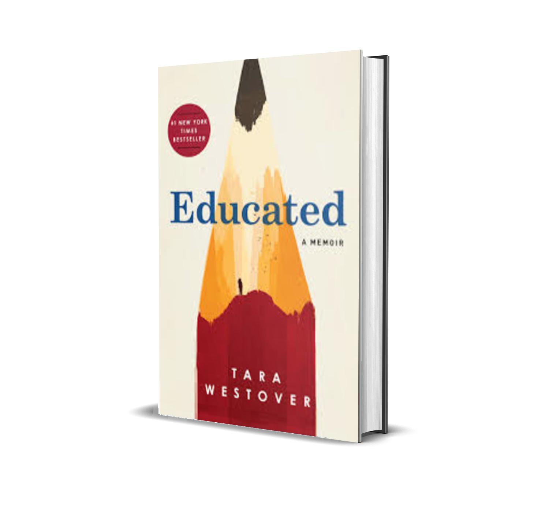 EDUCATED (a memoir) - Tara Westover