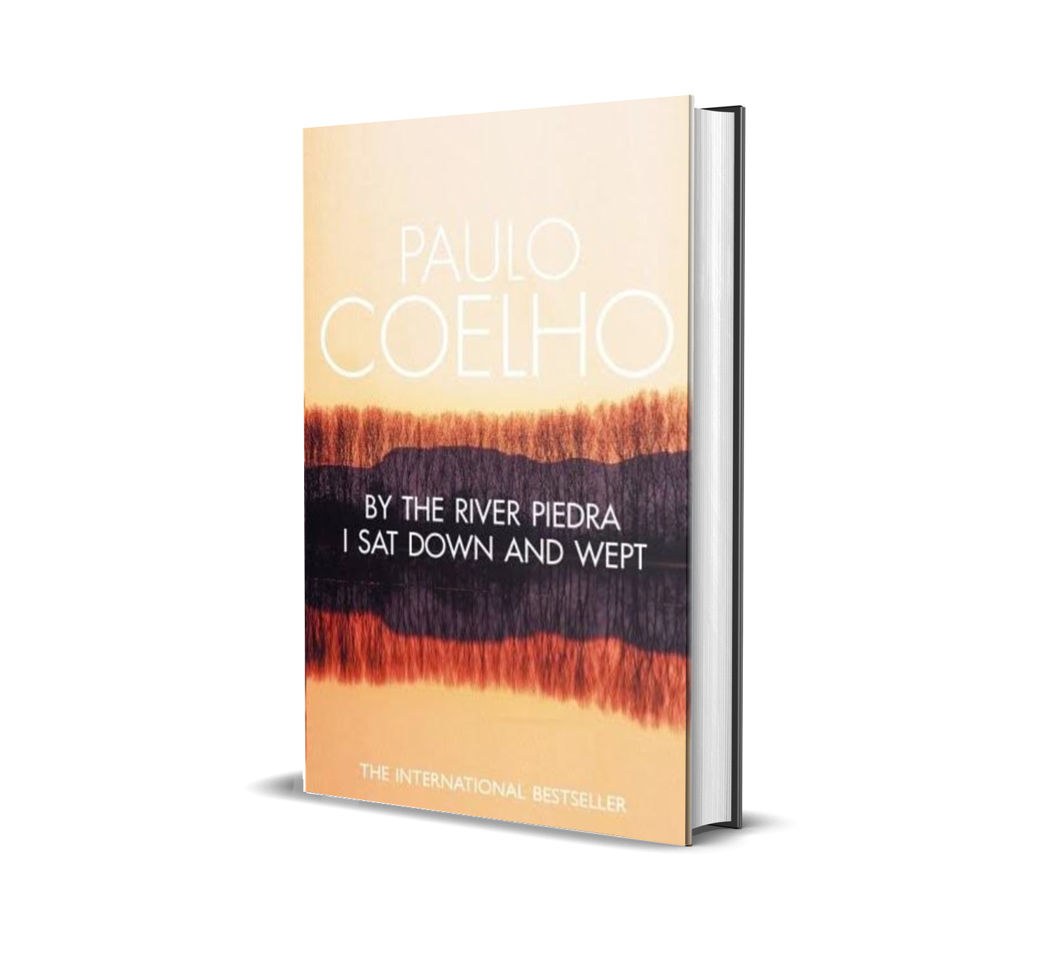 By the river Piedra I sat down and wept- Paulo Coelho