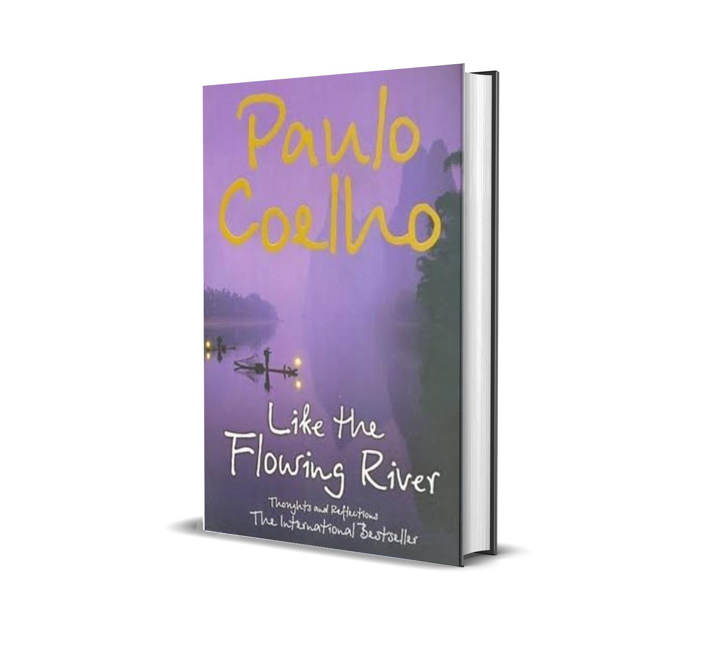 Like a flowing river- Paulo Coelho
