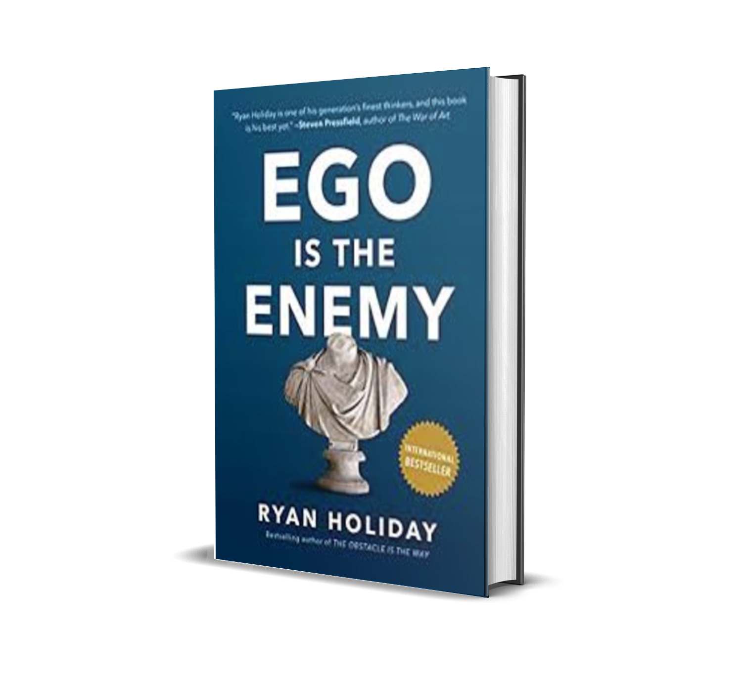 Ego is the enemy- Ryan Holiday
