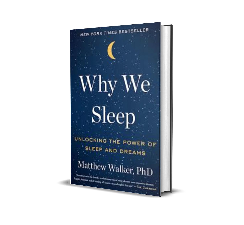 Why we sleep- Matthew Walker