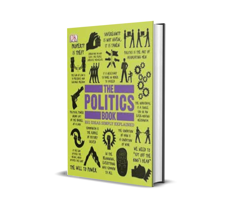 The Politics Book (Big Ideas Simply Explained) - DK