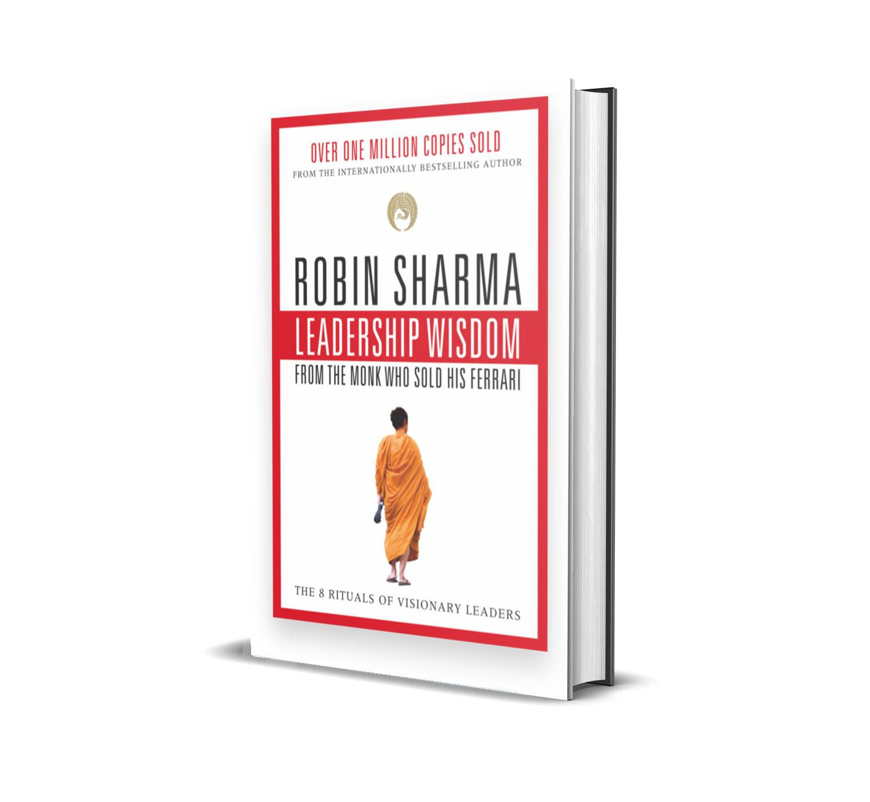 Leadership wisdom- Robin Sharma