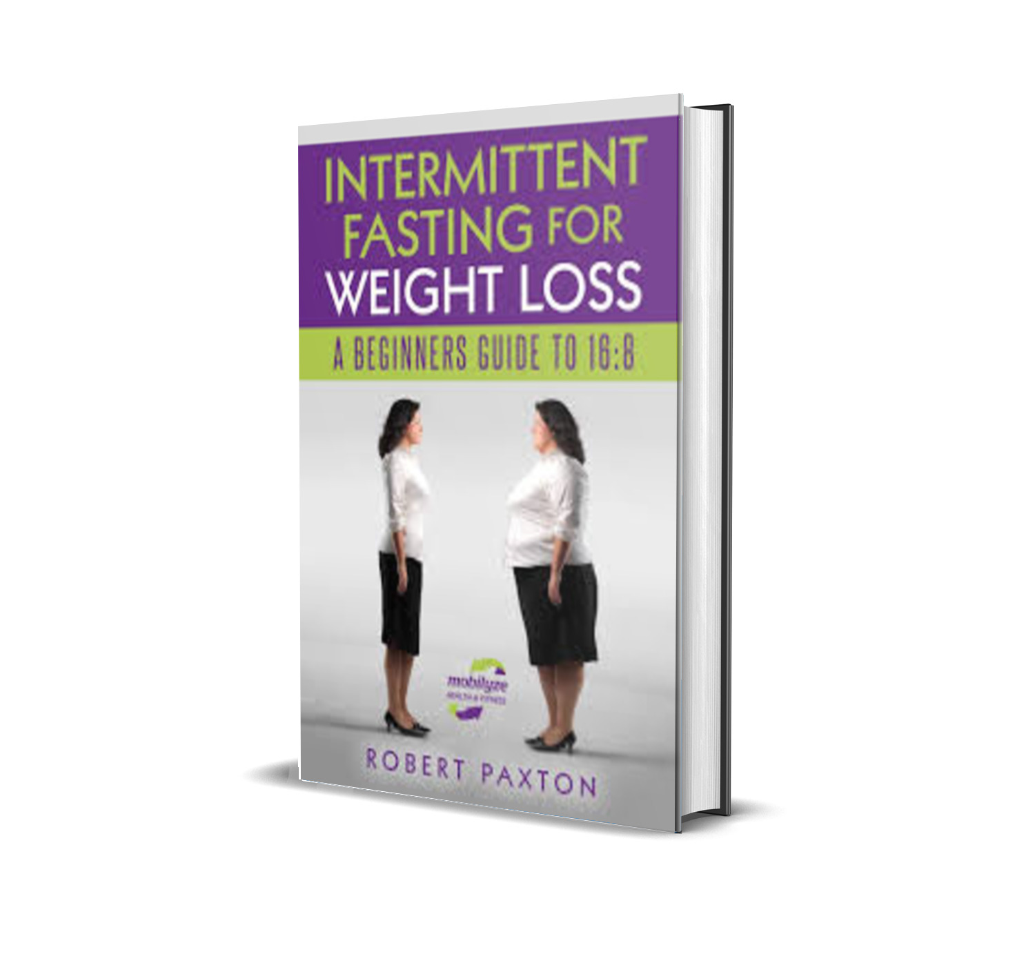 Intermittent Fasting For Weight Loss - Robert Paxton