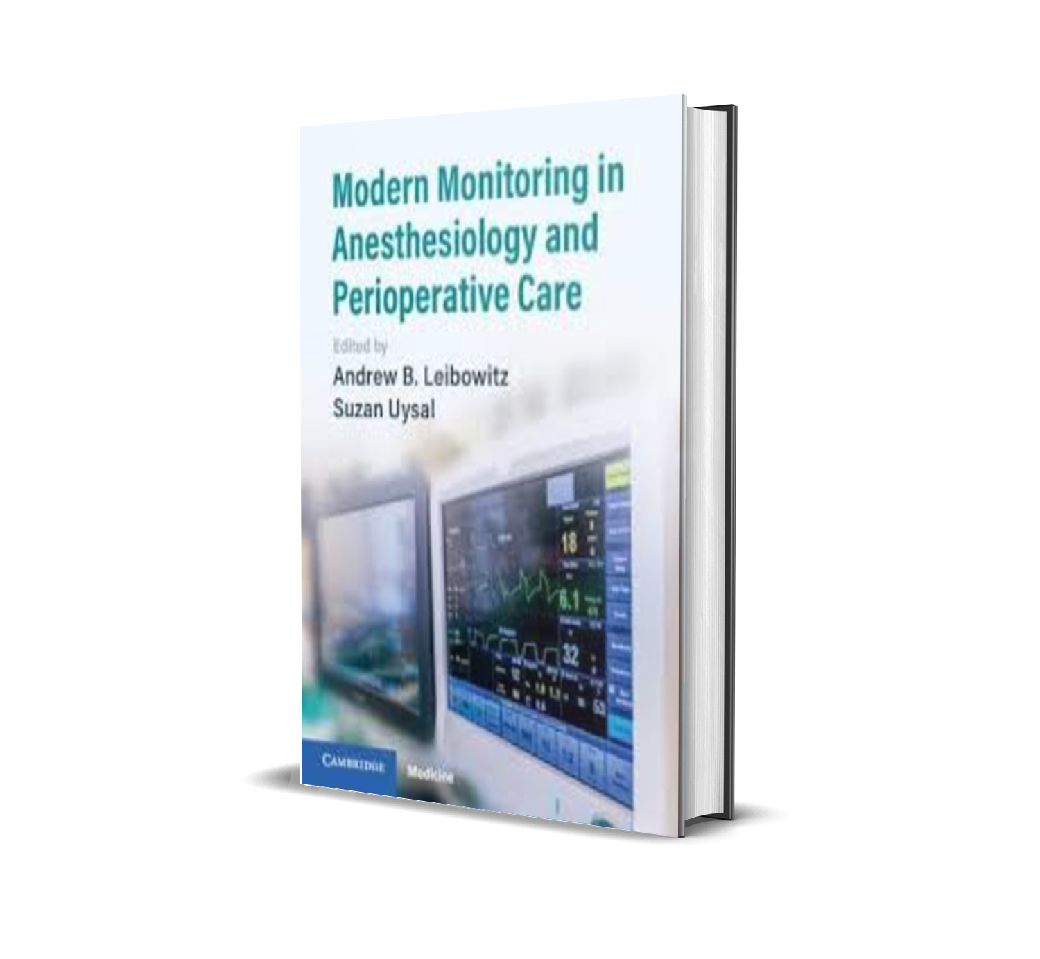 Modern Monitoring in Anesthesiology and Perioperative Care - Andrew B. Leibowitz, Suzan Uysal