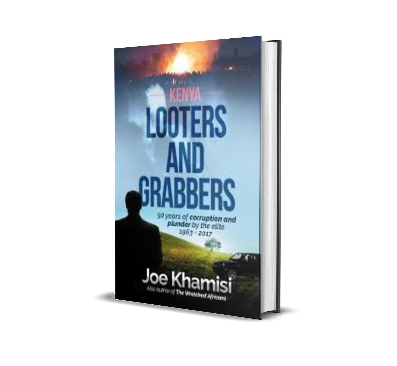 KENYA:LOOTERS AND GRABBERS - Joe Khamisi