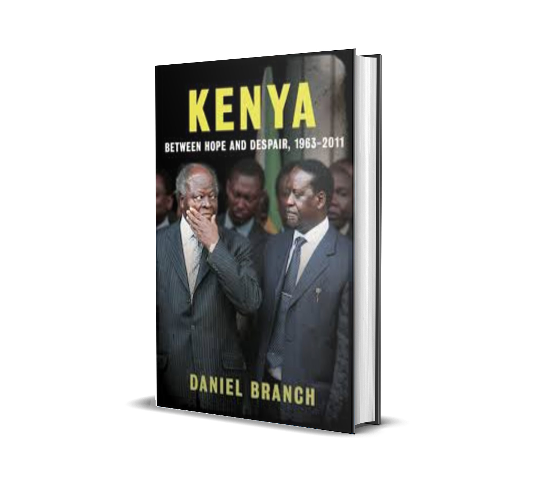 KENYA : Between Hope and Despair,1963-2011 - Daniel Branch