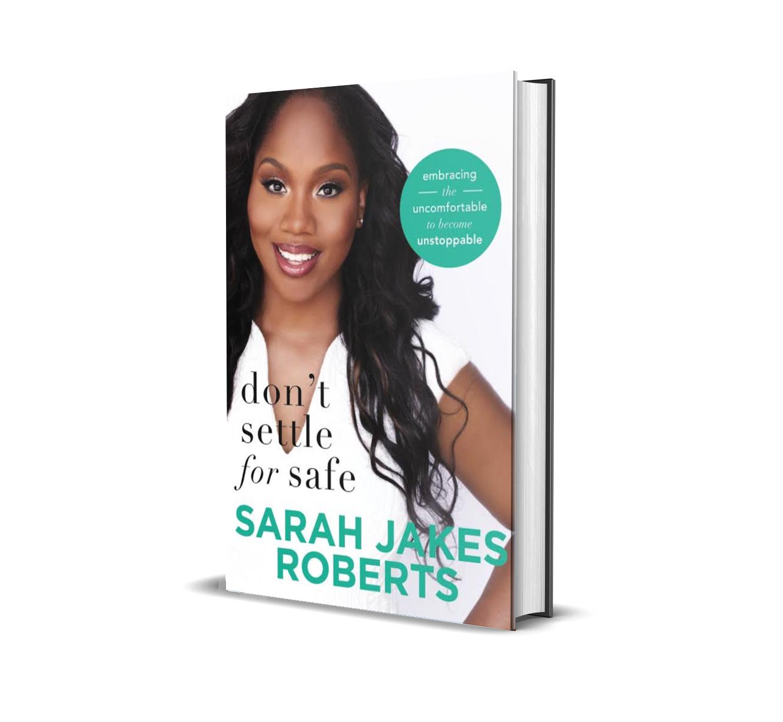 Don't settle for safe- Sarah Jakes Roberts