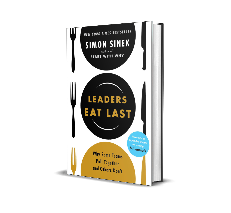 Leaders eat last- Simon Sinek