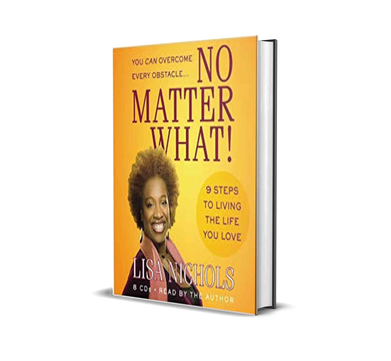 No matter what- Lisa Nichols