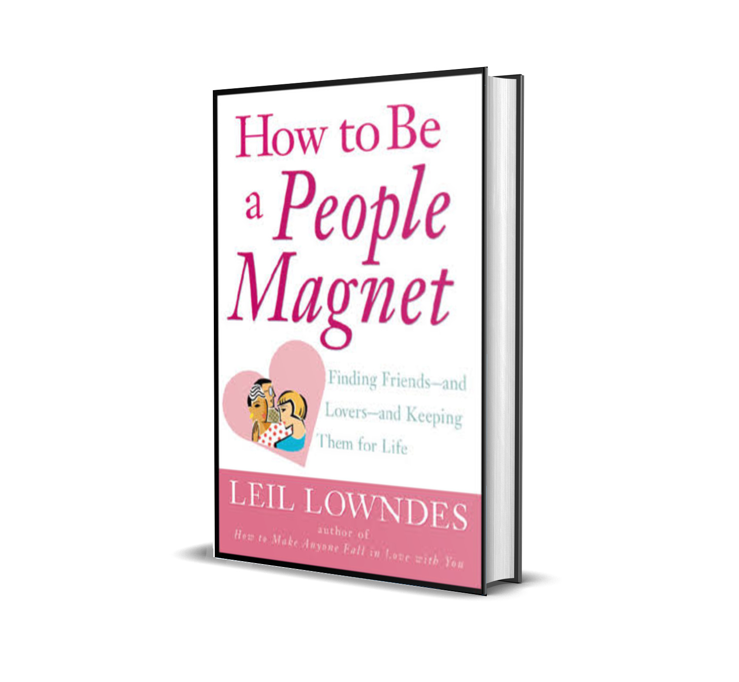 How to be a people magnet- Leil Lowndes