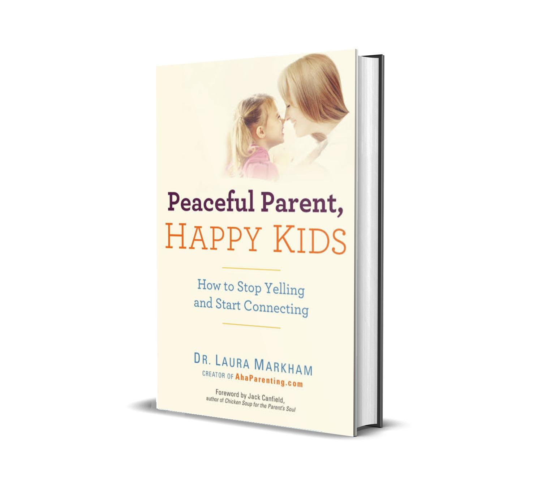 Peaceful parents, happy kids- Dr. Laura Markham