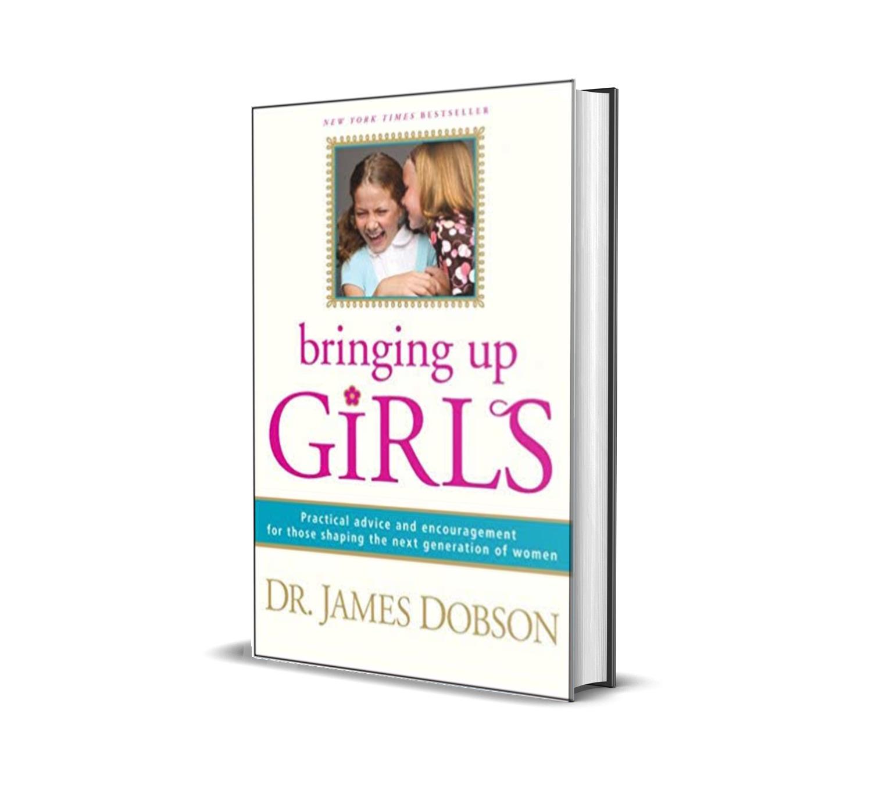 Bringing up girls- Dr. James Dobson