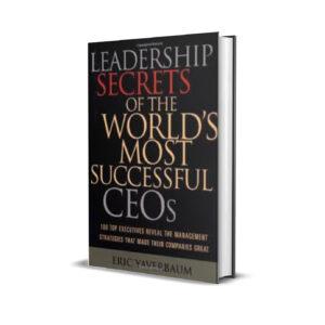 Leadership Secrets Of The World's Most Successful CEOs – Erick Yaverbaum