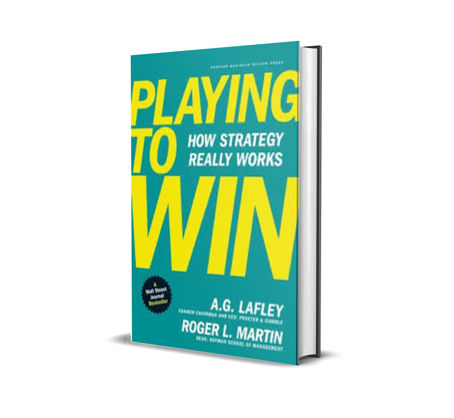 Playing To Win : How Strategy Really Works - A.G.Lafley