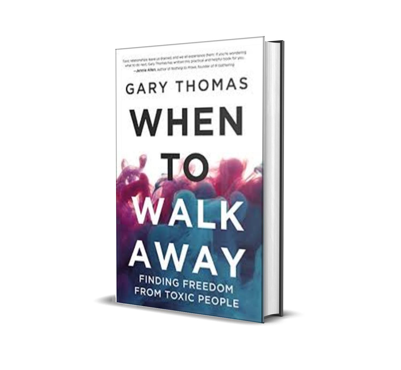 When To Walk Away - Gary Thomas