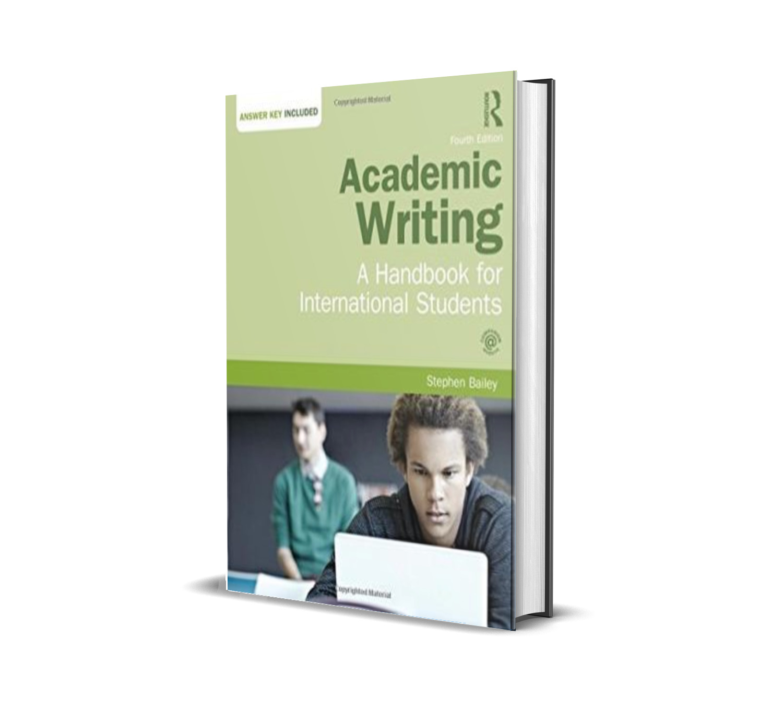 Academic Writing: A Handbook for International Students - Stephen Bailey