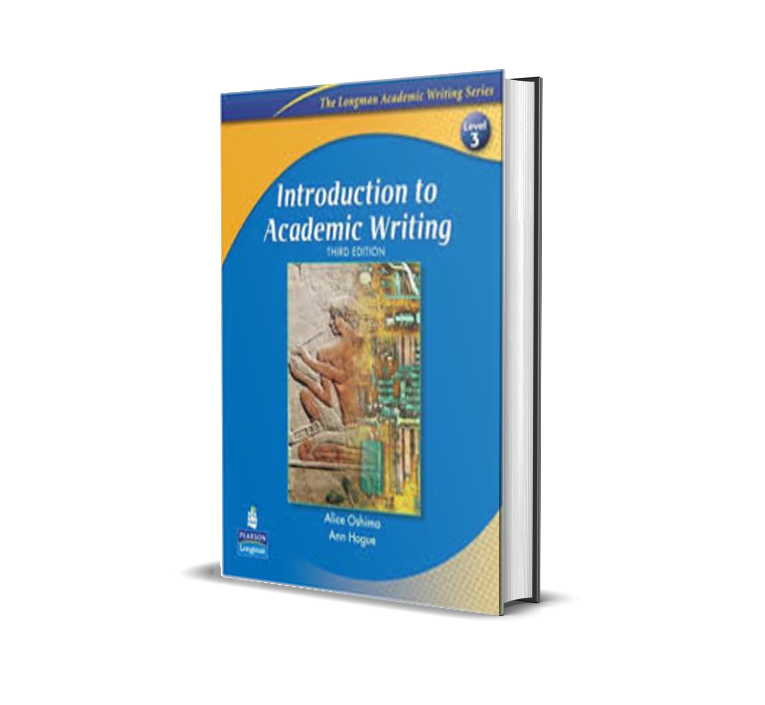 Introduction to Academic Writing, Third Edition - Alice Oshima, Ann Hogue