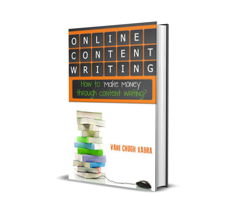 Online Content Writing- How To Make Money Through Content Writing - Vani Chugh Kabra