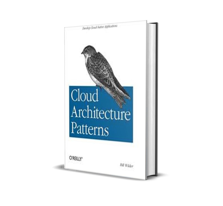 Cloud Architecture Patterns - Bill wilder