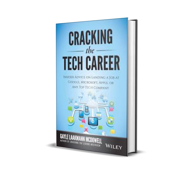 Cracking the Tech Career: Insider Advice on Landing a Job at Google, Microsoft, Apple, or any Top Tech Company - Gayle Laakmann McDowell