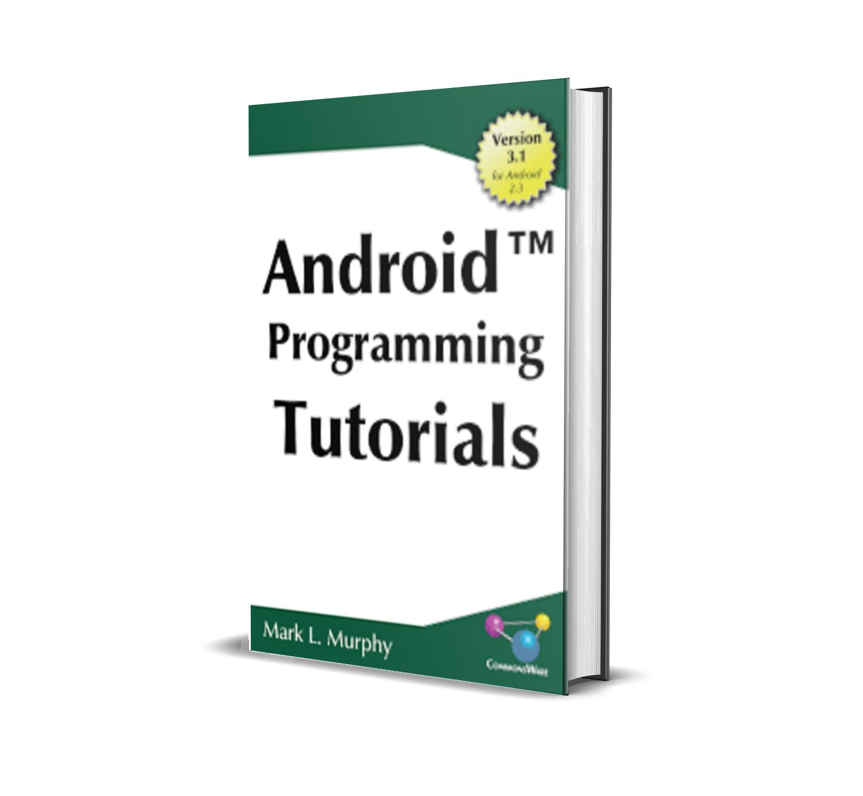 Android Programming Tutorials - Mark Murphy