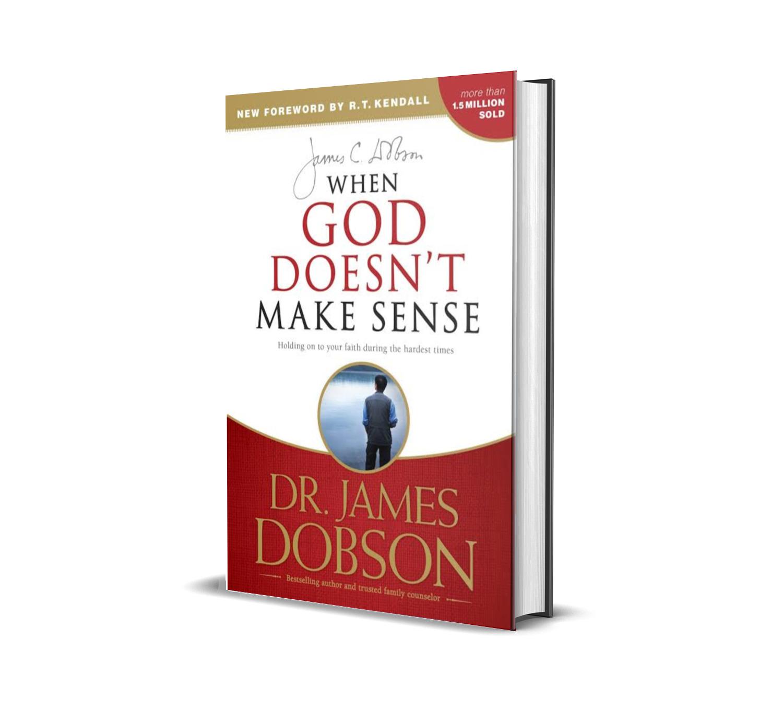 When God doesn't make sense- Dr. James Dobson Fobson
