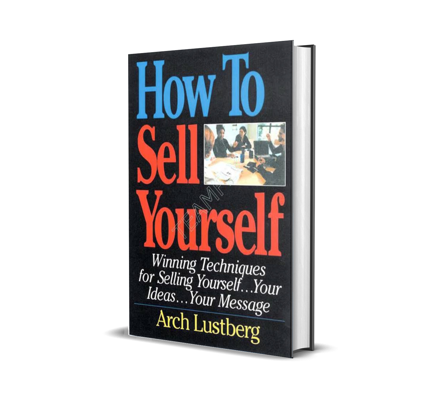 How to sell yourself- Arch Lustberg