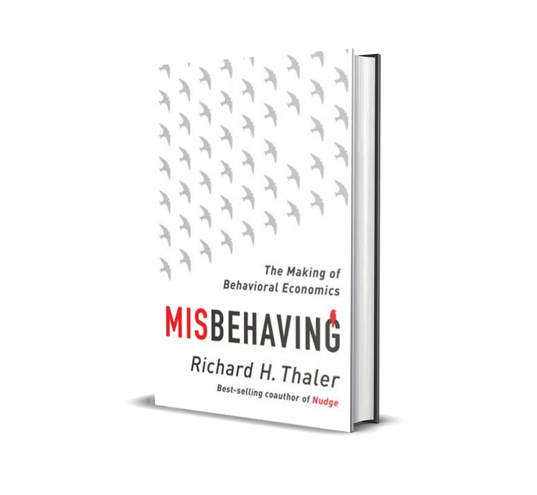 Misbehaving:the making of behavioral economics- Richard Thaler