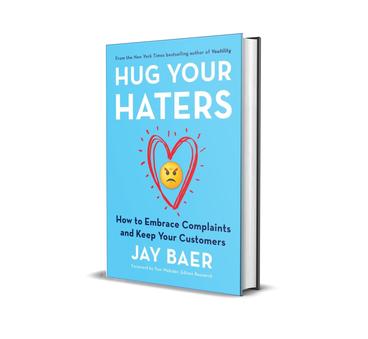 Hug your enemies:how to embrace your complaints and keep your customers- Jay Baer