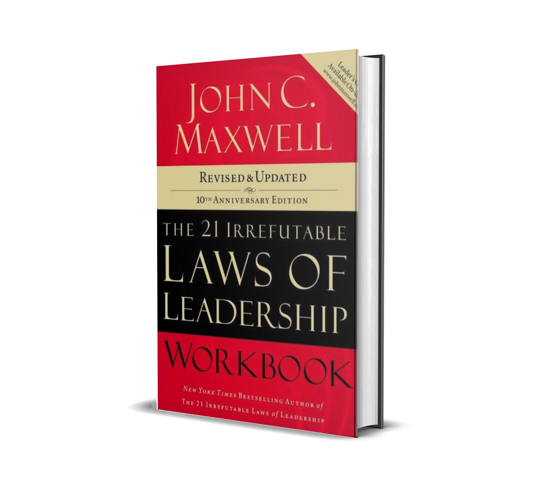 The 21 irrefutable laws of leadership- John C Maxwell
