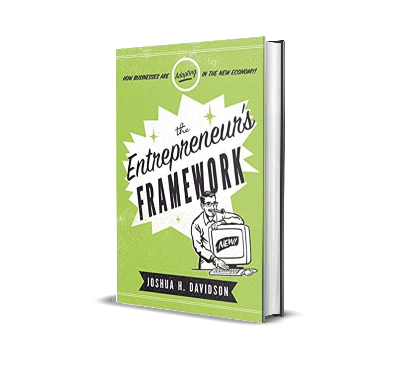 An entrepreneur's framework- Joshua Davidson