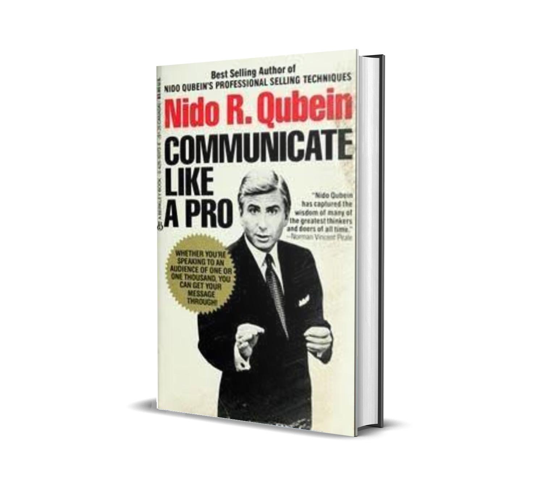 Communicate like a pro- Nido Qubein