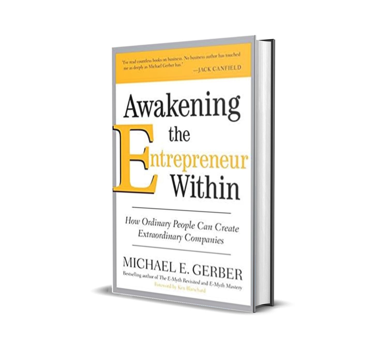 Awakening the entrepreneur within- Michael Gerber