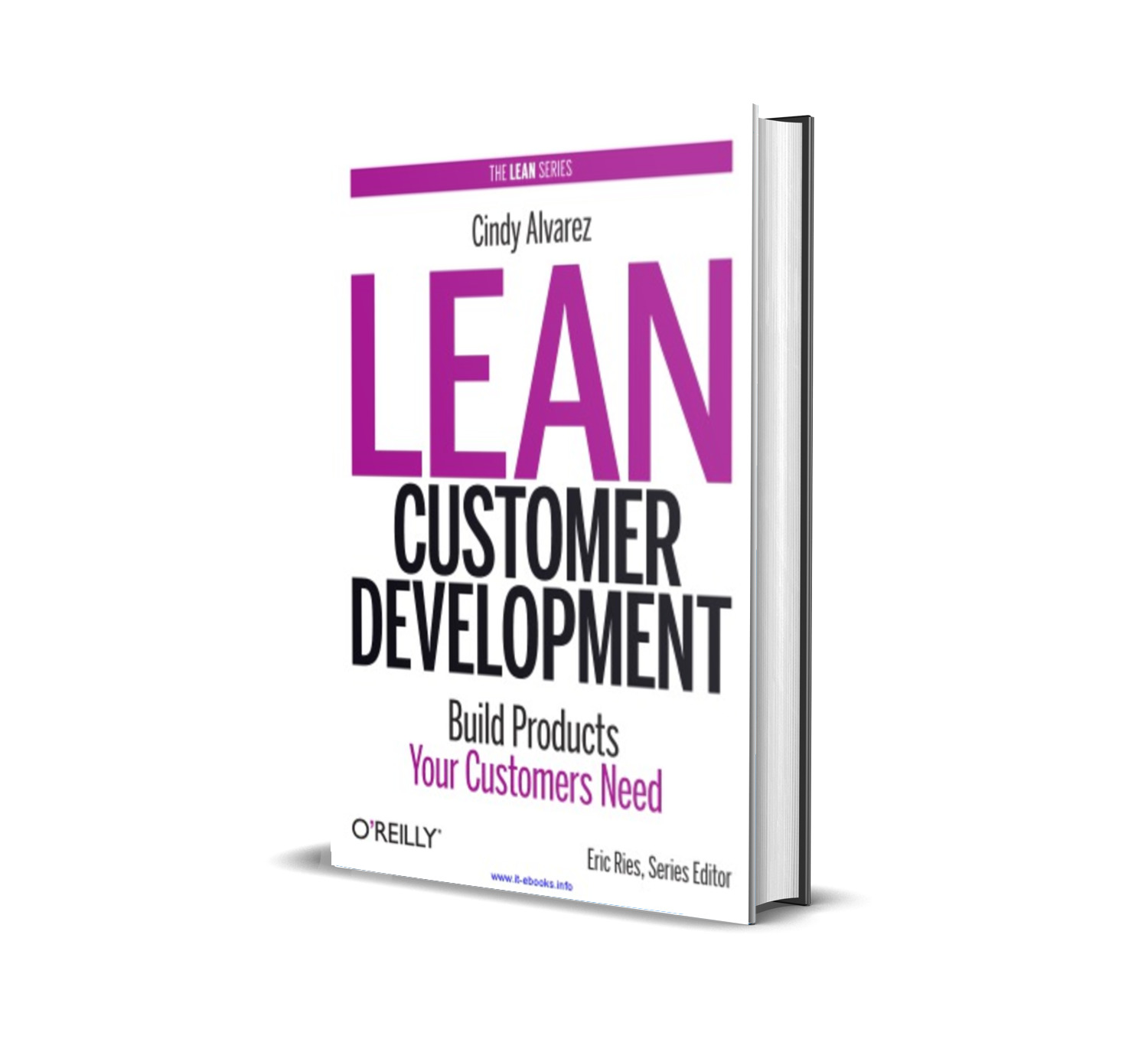 Lean Customer Development : Building Products Your Customers Will Buy - Cindy Alvarez