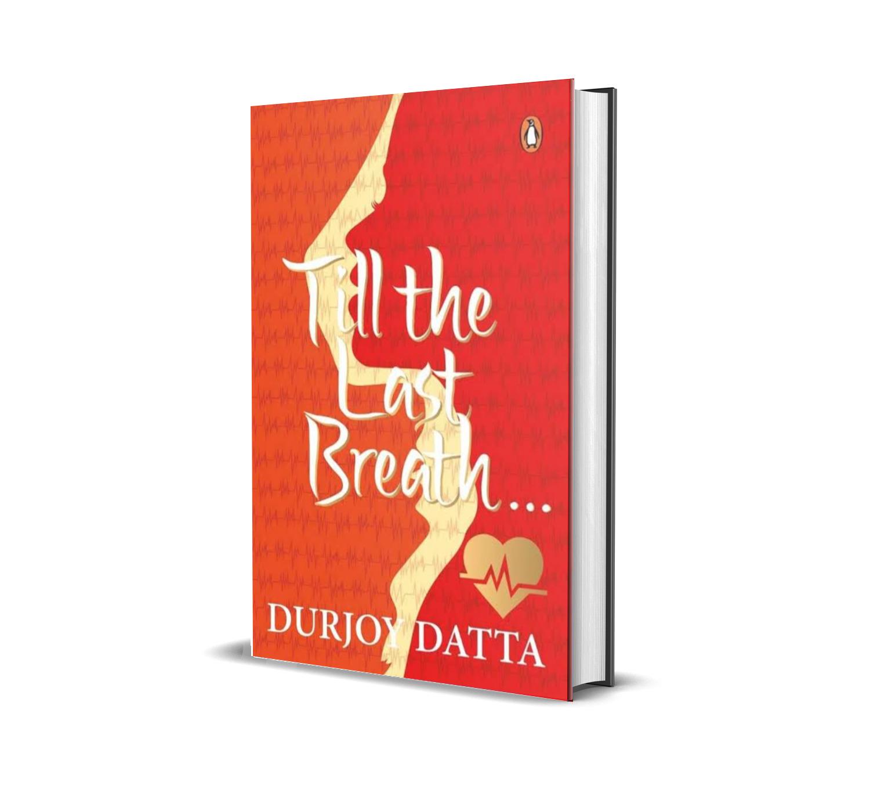 Till the last breath- Durjoy Datta