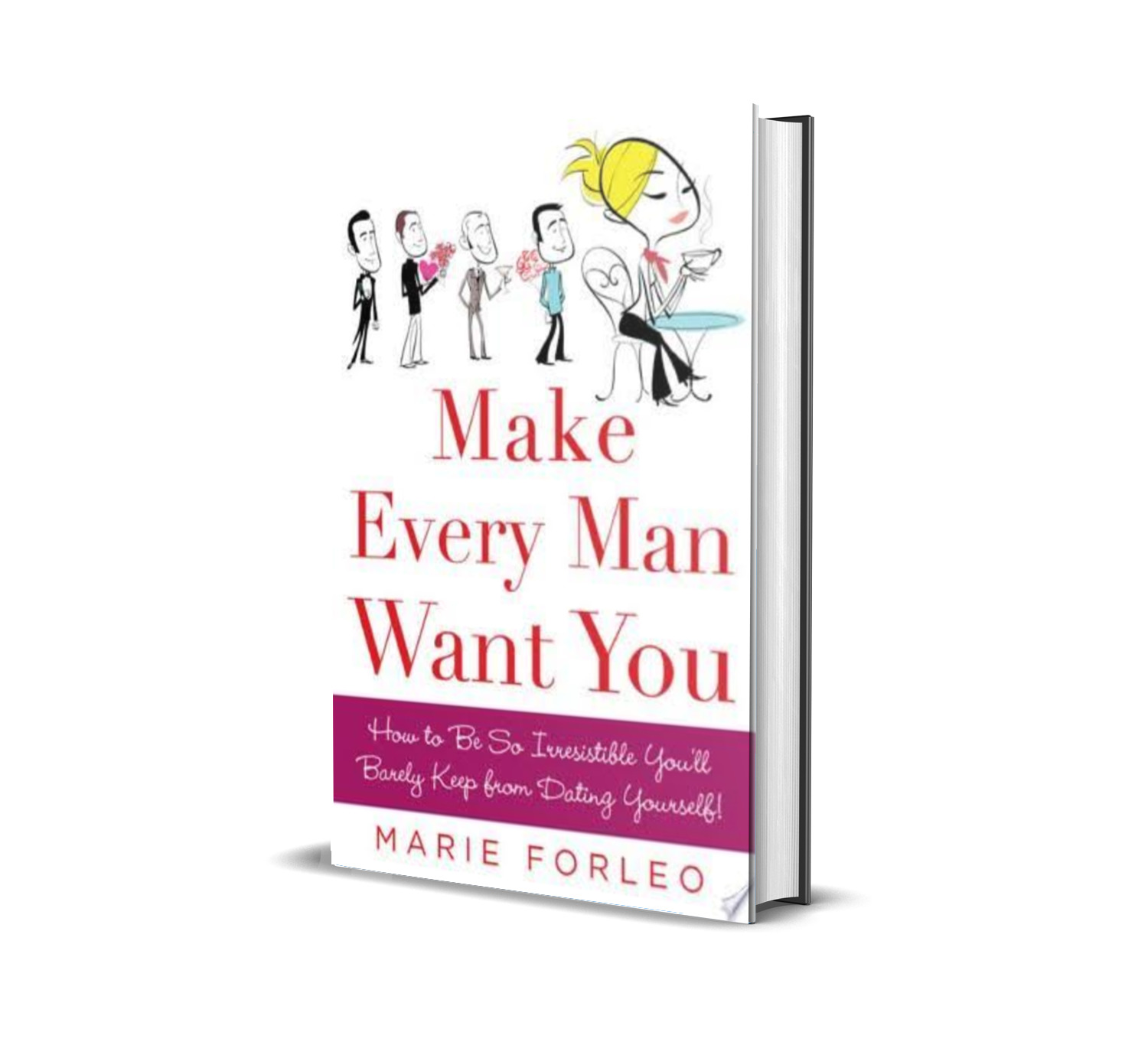 Make ever man want you- Marie Forleo