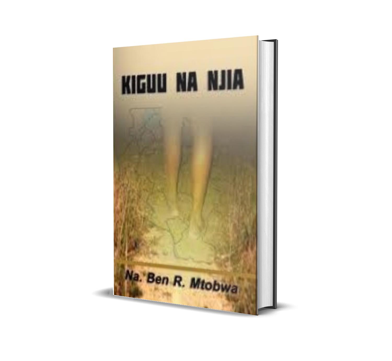 Kiguu na Njia - Ben Mtobwa