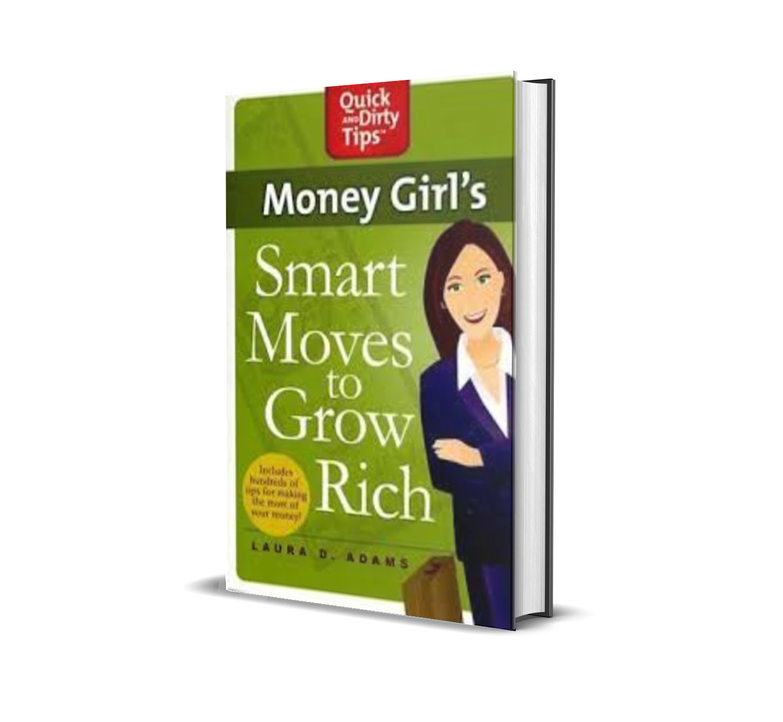 Money Girls' Smart Moves to Grow Rich - Laura D. Adams