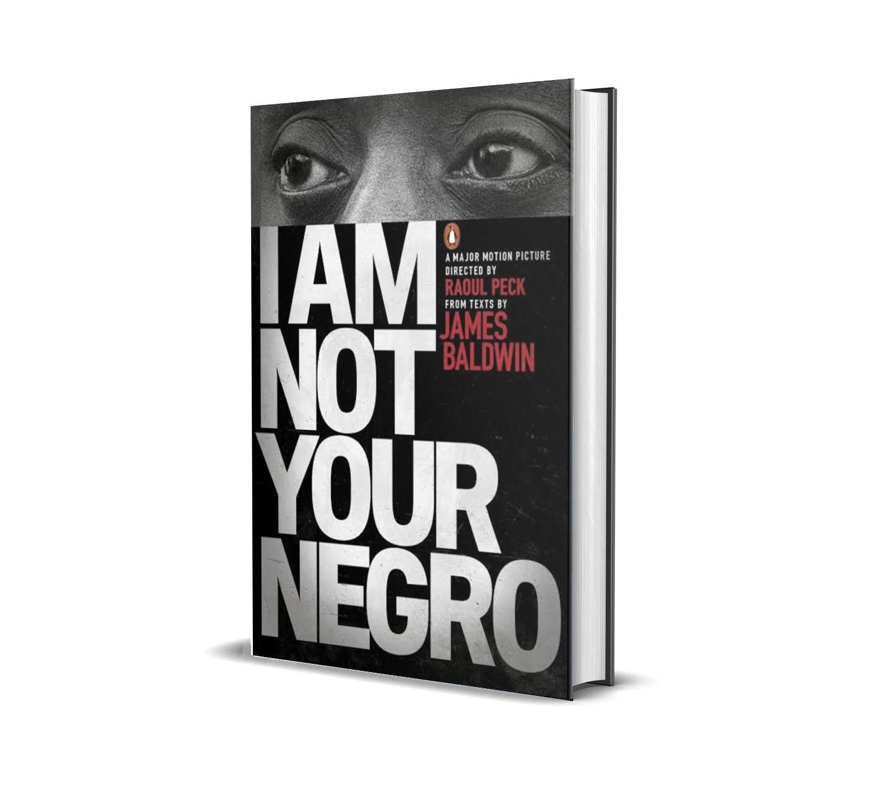 I am not your negro- James Baldwin
