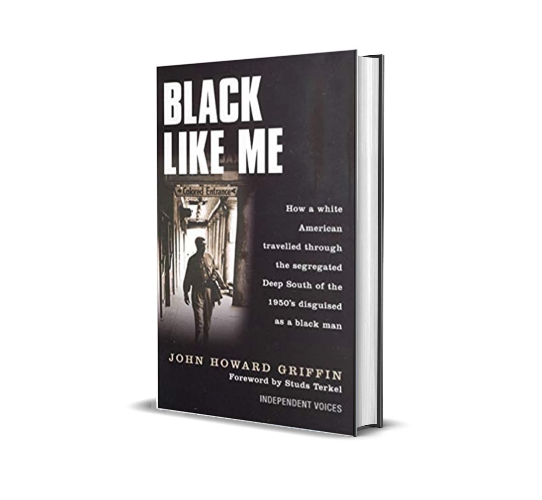 Black like me- John Griffin