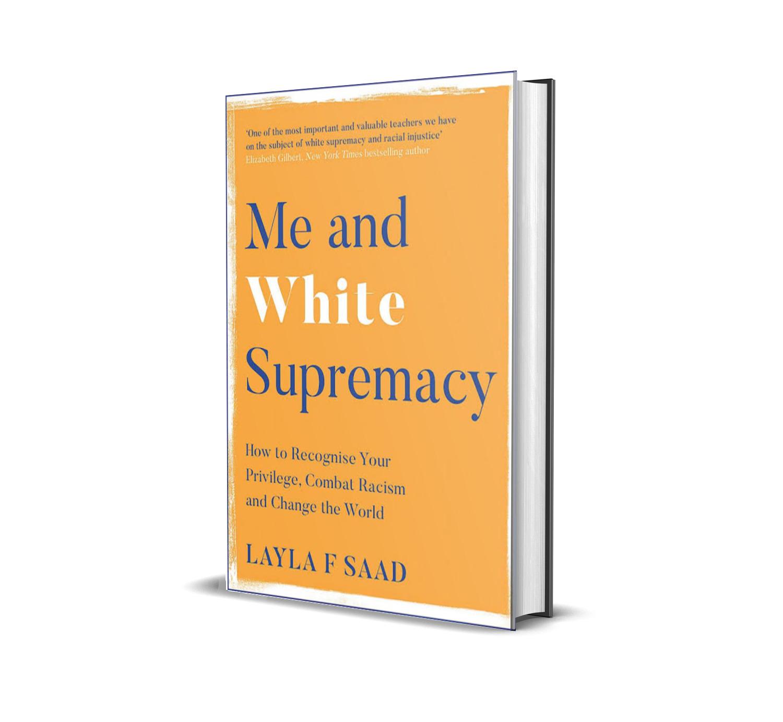 Me and white supremacy- Layla Saad