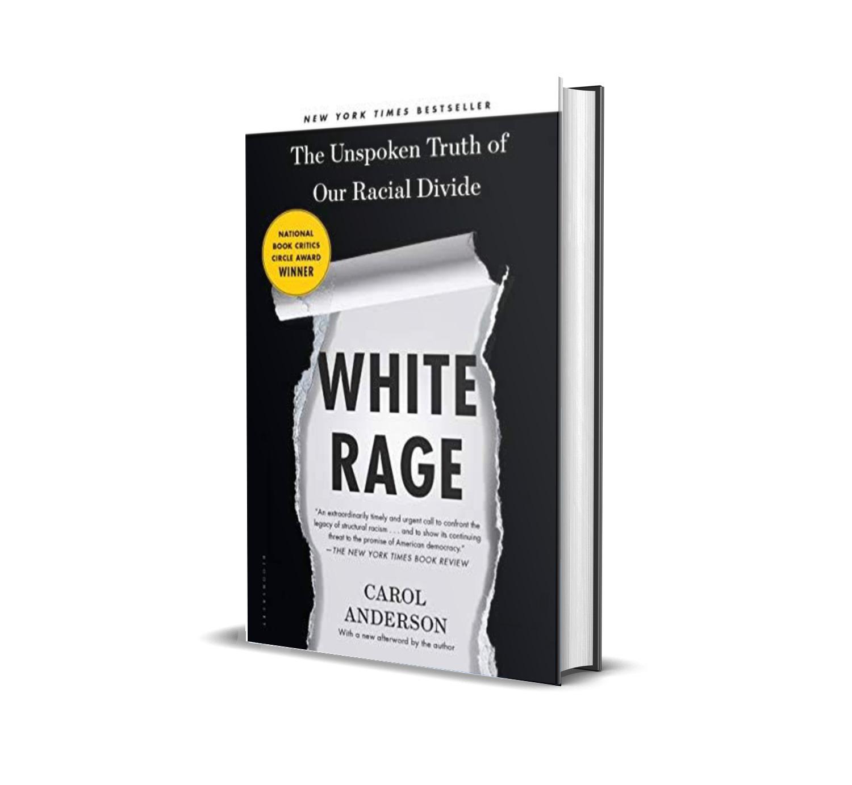 White rage- Carol Anderson